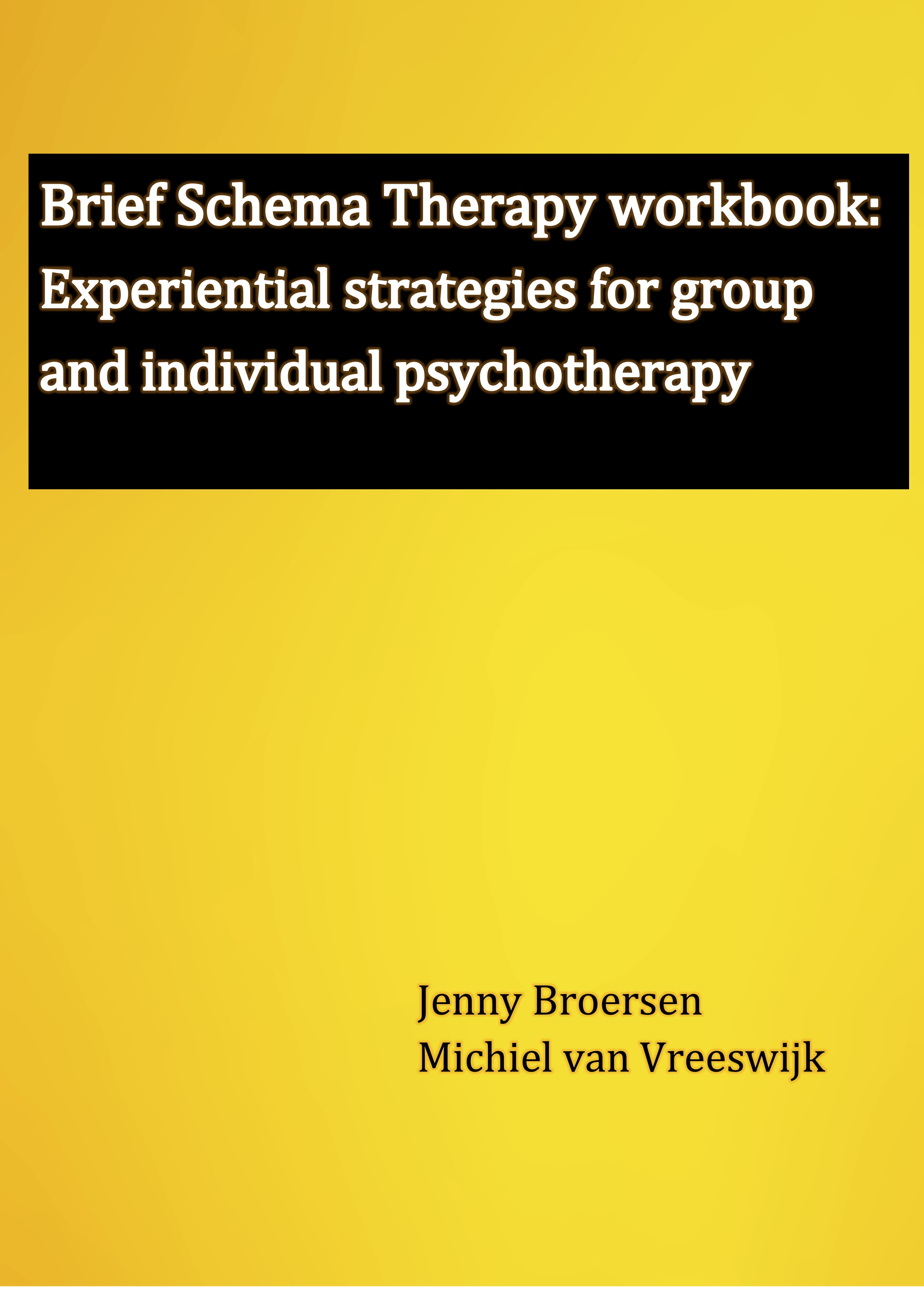 Brief Schema Therapy Workbook: Experiential strategies for group and individual psychotherapy